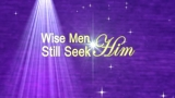 Wise Men Still Seek Him Motion