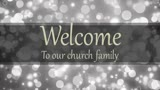 Welcome To Our Church Family 1