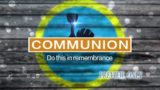 Communion: Do This In Remembrance